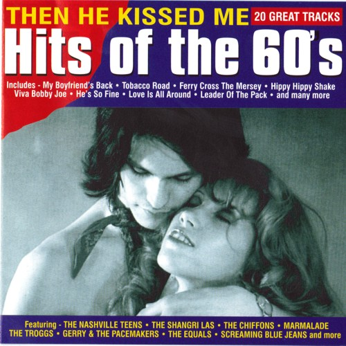 Hits Of The 60's - Then He Kissed Me - CD