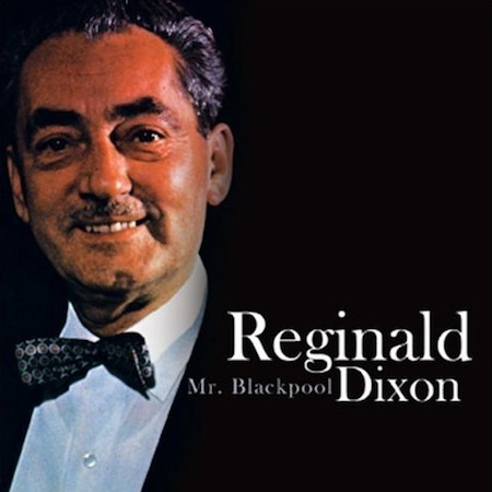 Reginald Dixon - Mr Blackpool - CD